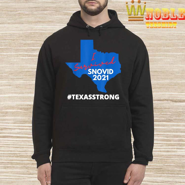 Texas Strong I Survived Snovid 2021 Snow Storm Shirt Hoodie