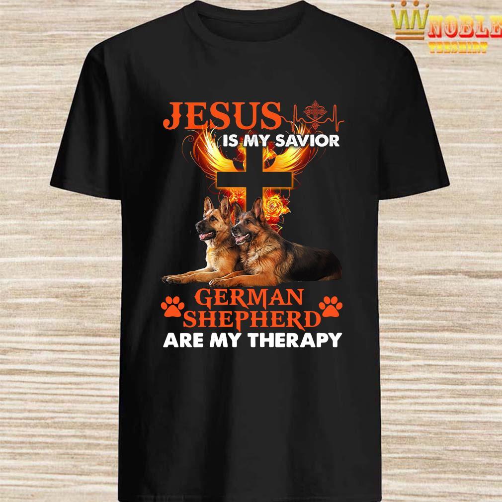 Jesus Is My Savior German Shepherd Are My Therapy Shirt