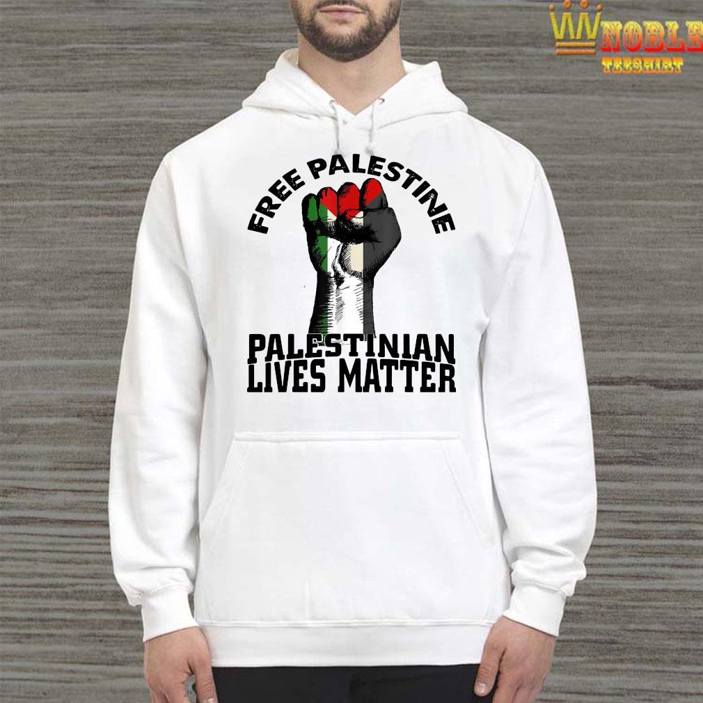 Free Palestine Palestinian Lives Matter Shirt Hoodie