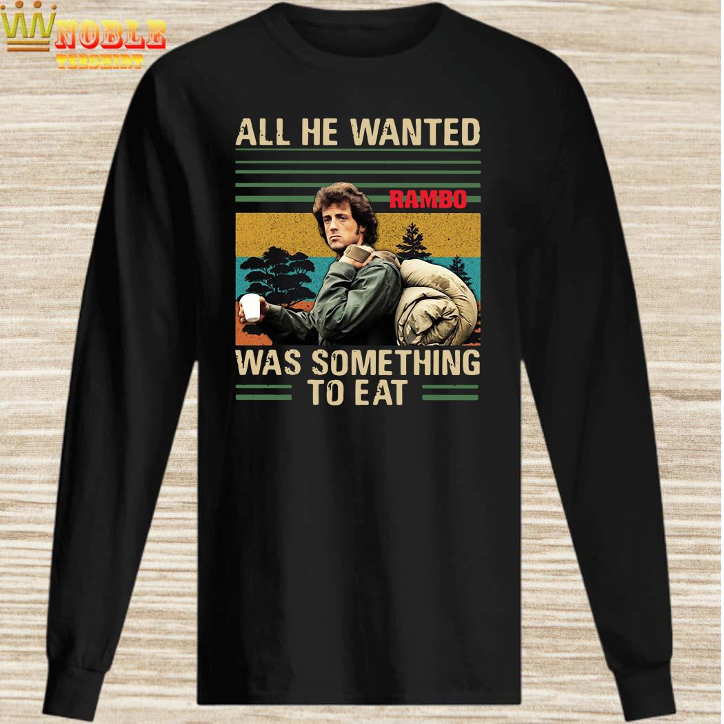 All he wanted Rambo was something to eat vintage long sleeved