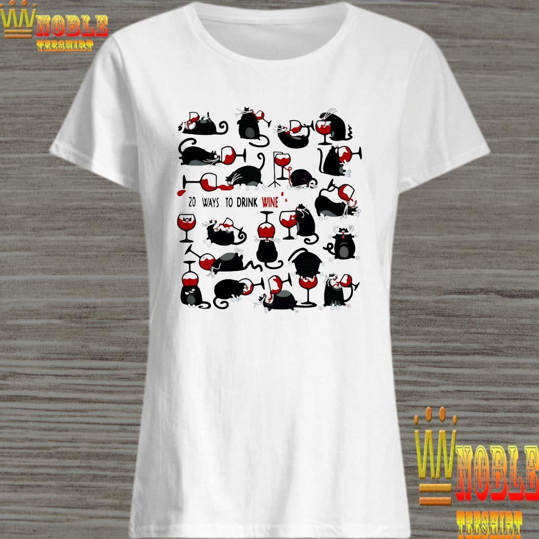 20 Ways to drink wine black cats ladies shirt