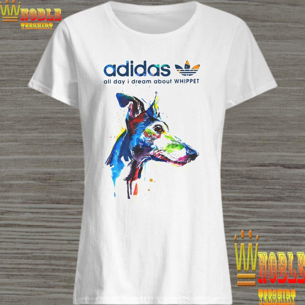 Adidas all day I dream about Whippet ladies shirt