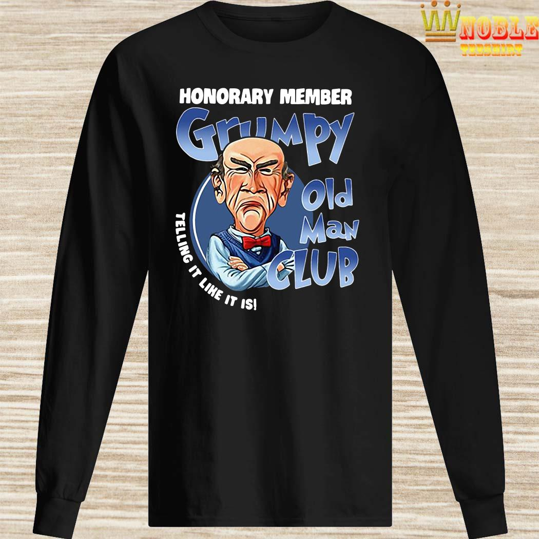 Honorary member Grumpy old man club telling it like it is long sleeved