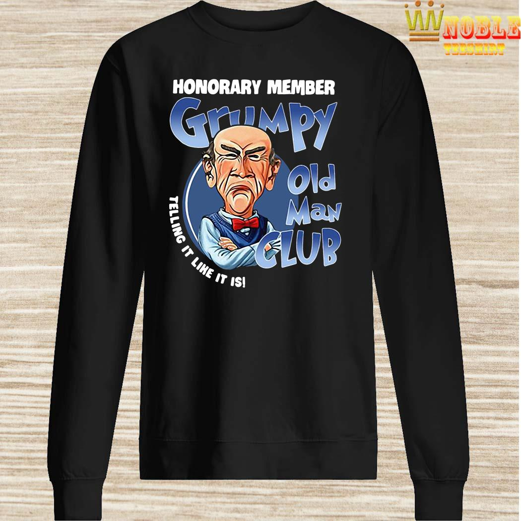 Honorary member Grumpy old man club telling it like it is sweater