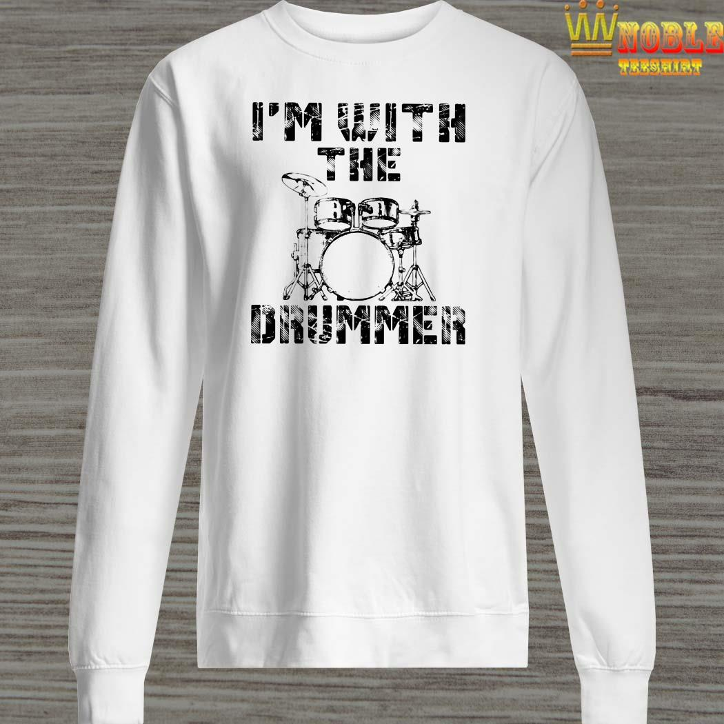 I'm with the drummer sweater