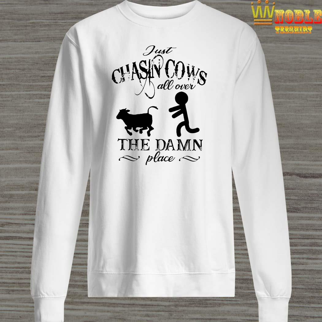 Just chasin cows all over the damn place sweater