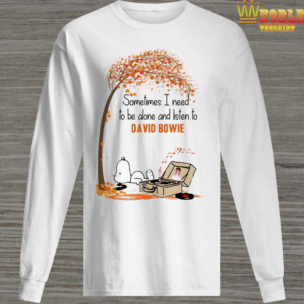 Snoopy Sometimes I Need To Be Alone And Listen To David Bowie Long Sleeved