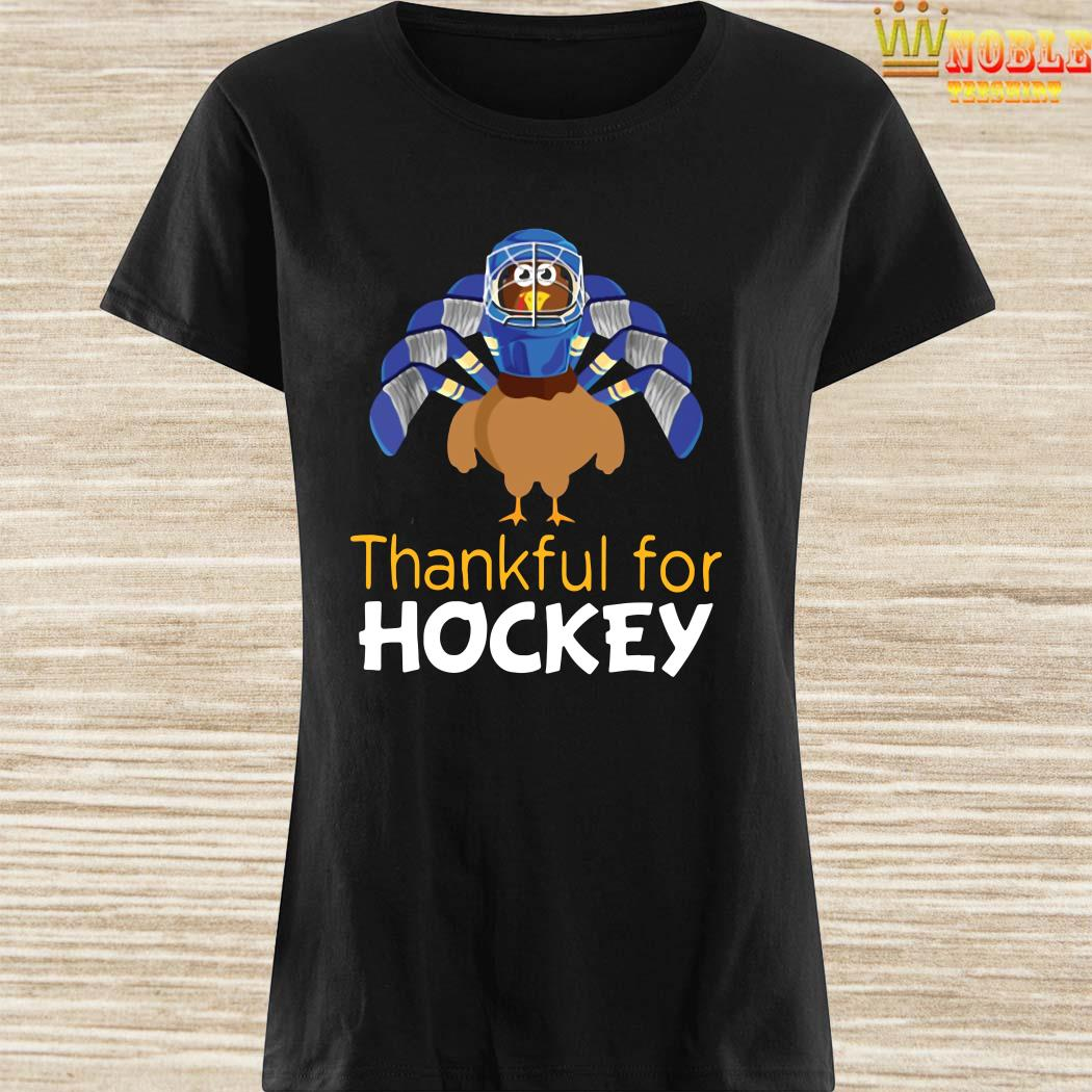 Turkey Chicken Thankful For Hockey Ladies Shirt