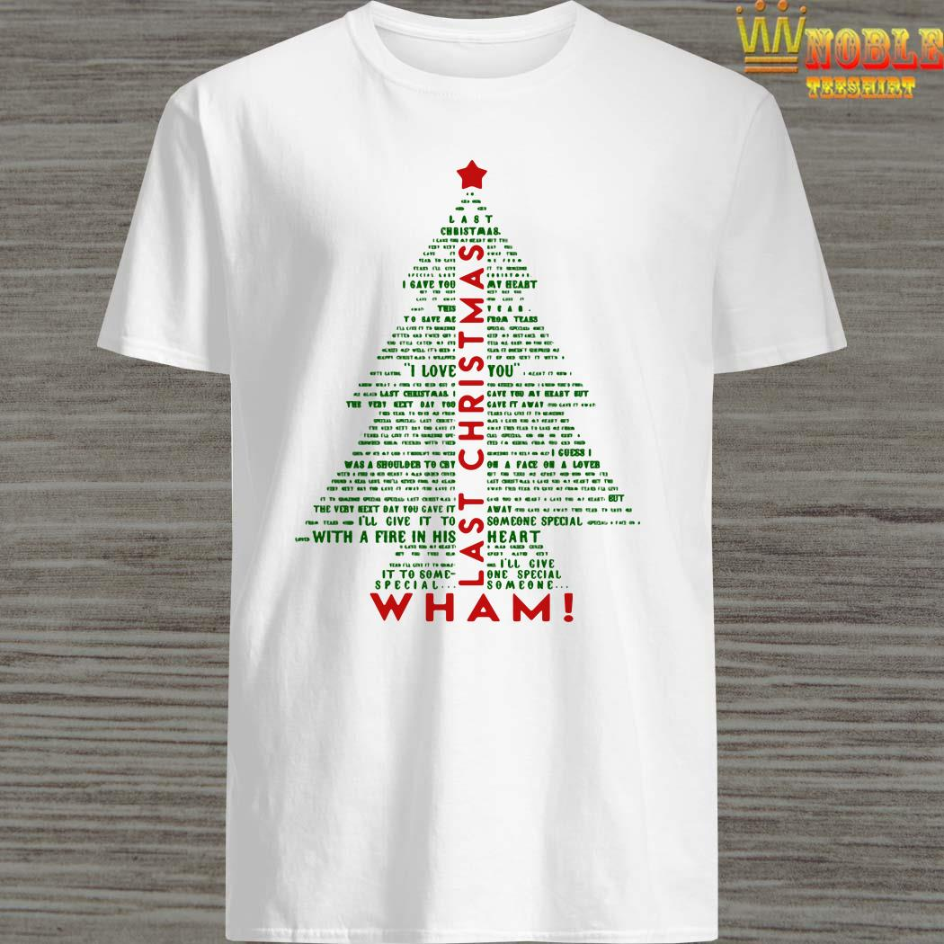Wham Last Christmas Tree Shirt, Sweater, Long Sleeved And ...