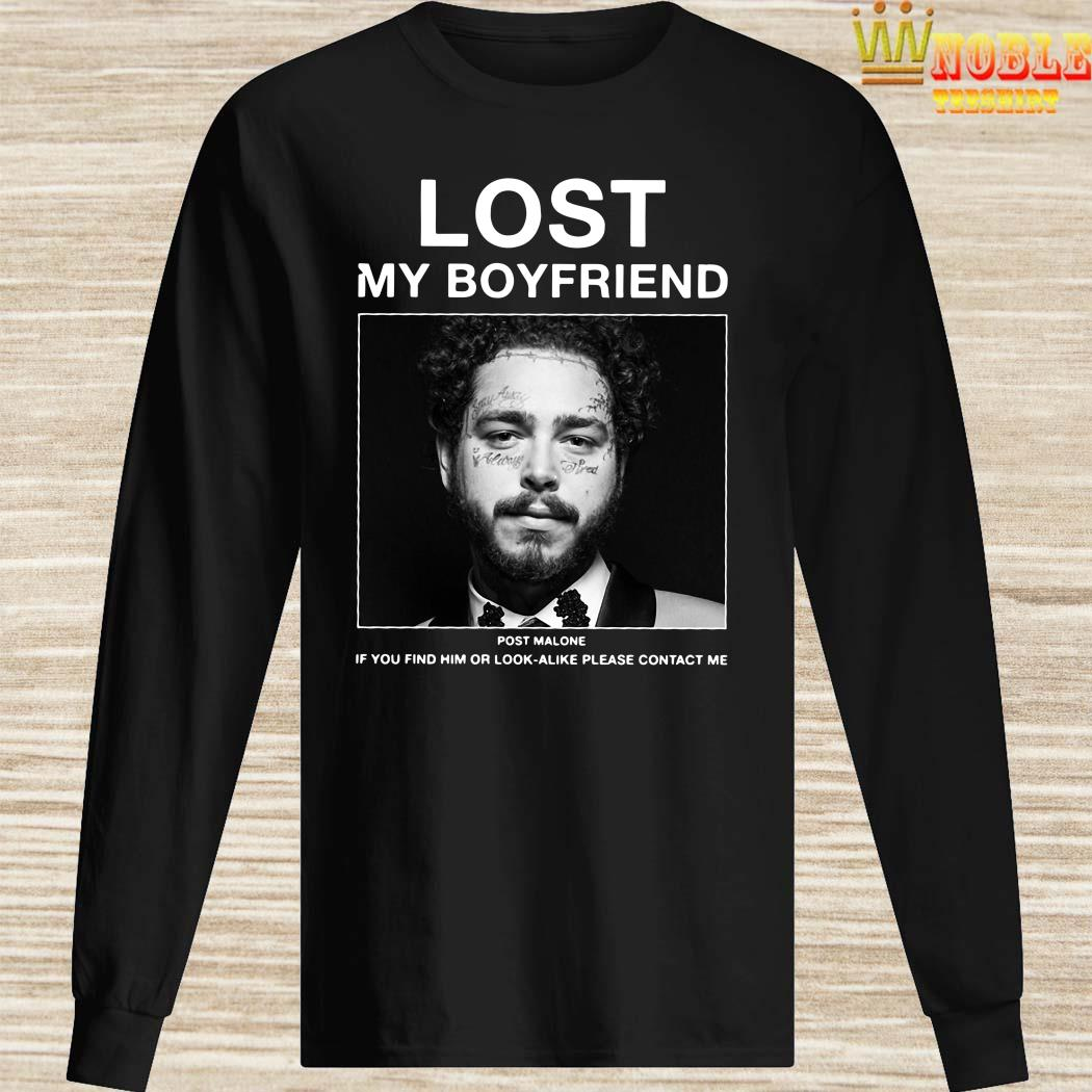 Lost My Boyfriend Post Malone If You Find Him Or Look Alike Please Contact Me Long Sleeved