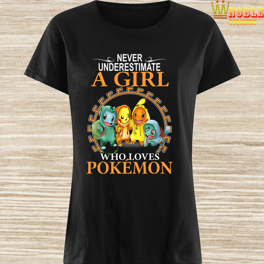 Never Underestimate A Girl Who Loves Pokemon Ladies Shirt