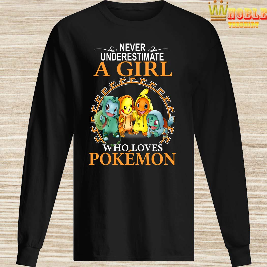 Never Underestimate A Girl Who Loves Pokemon Long Sleeved
