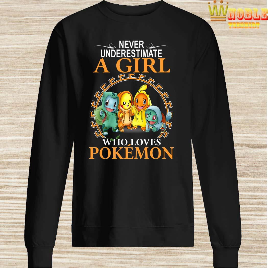 Never Underestimate A Girl Who Loves Pokemon Sweater
