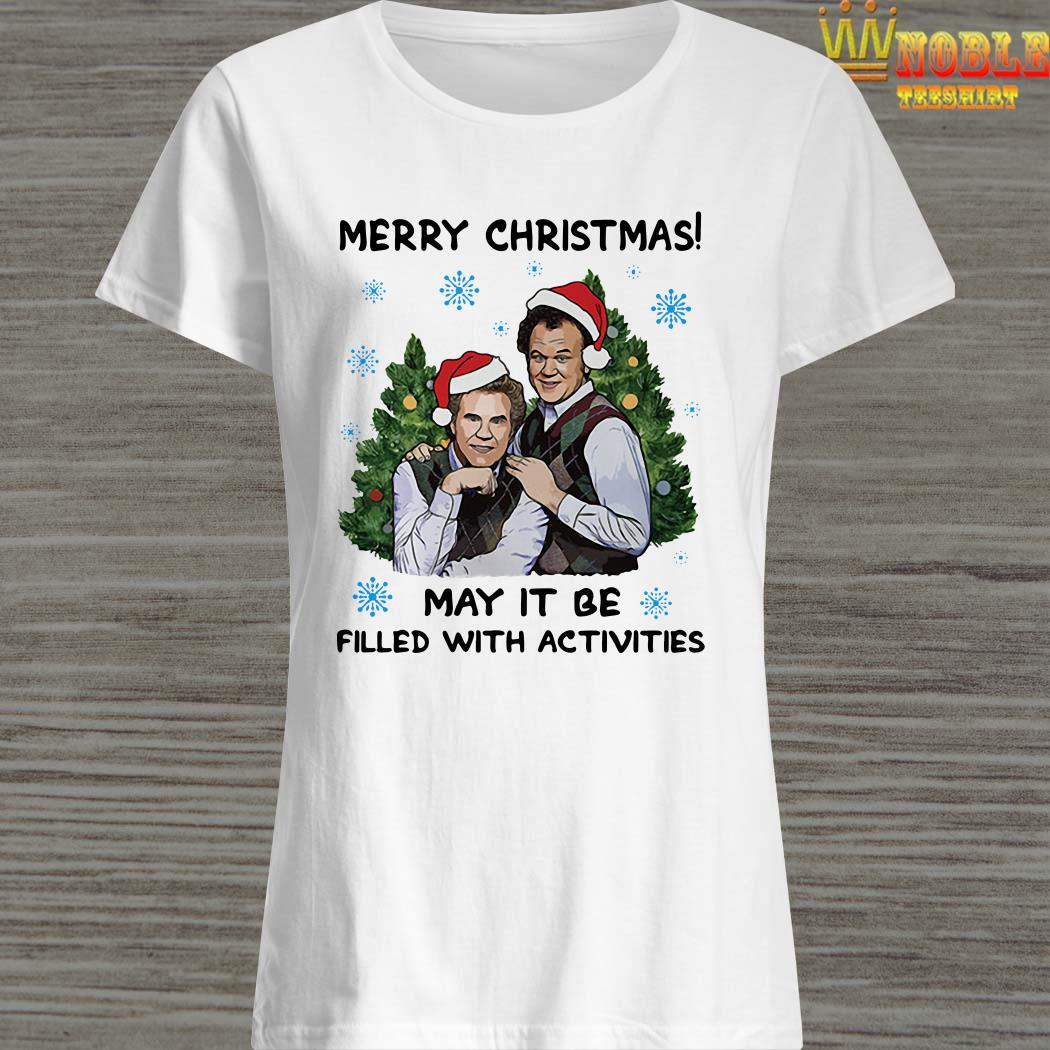 Step Brothers Merry Christmas May It Be Filled With Activities Ladies Shirt