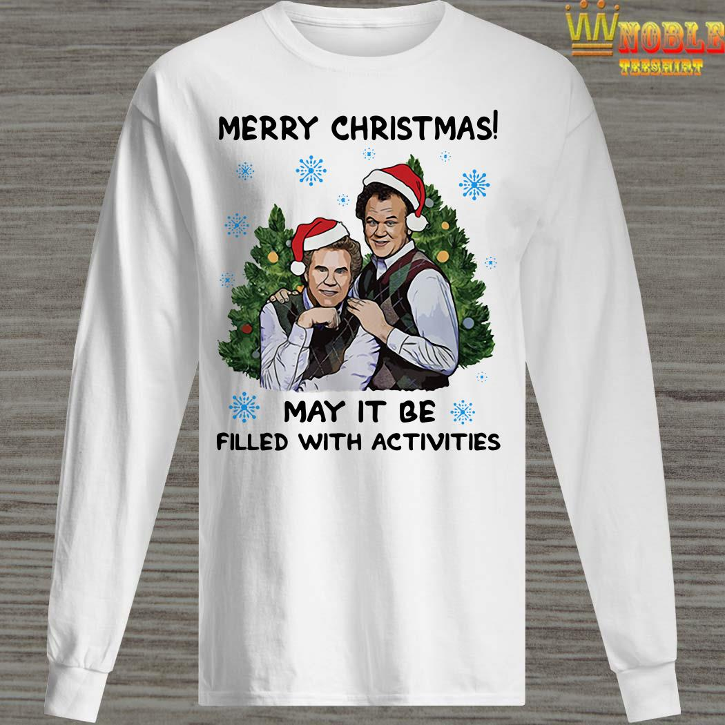 Step Brothers Merry Christmas May It Be Filled With Activities Long Sleeved