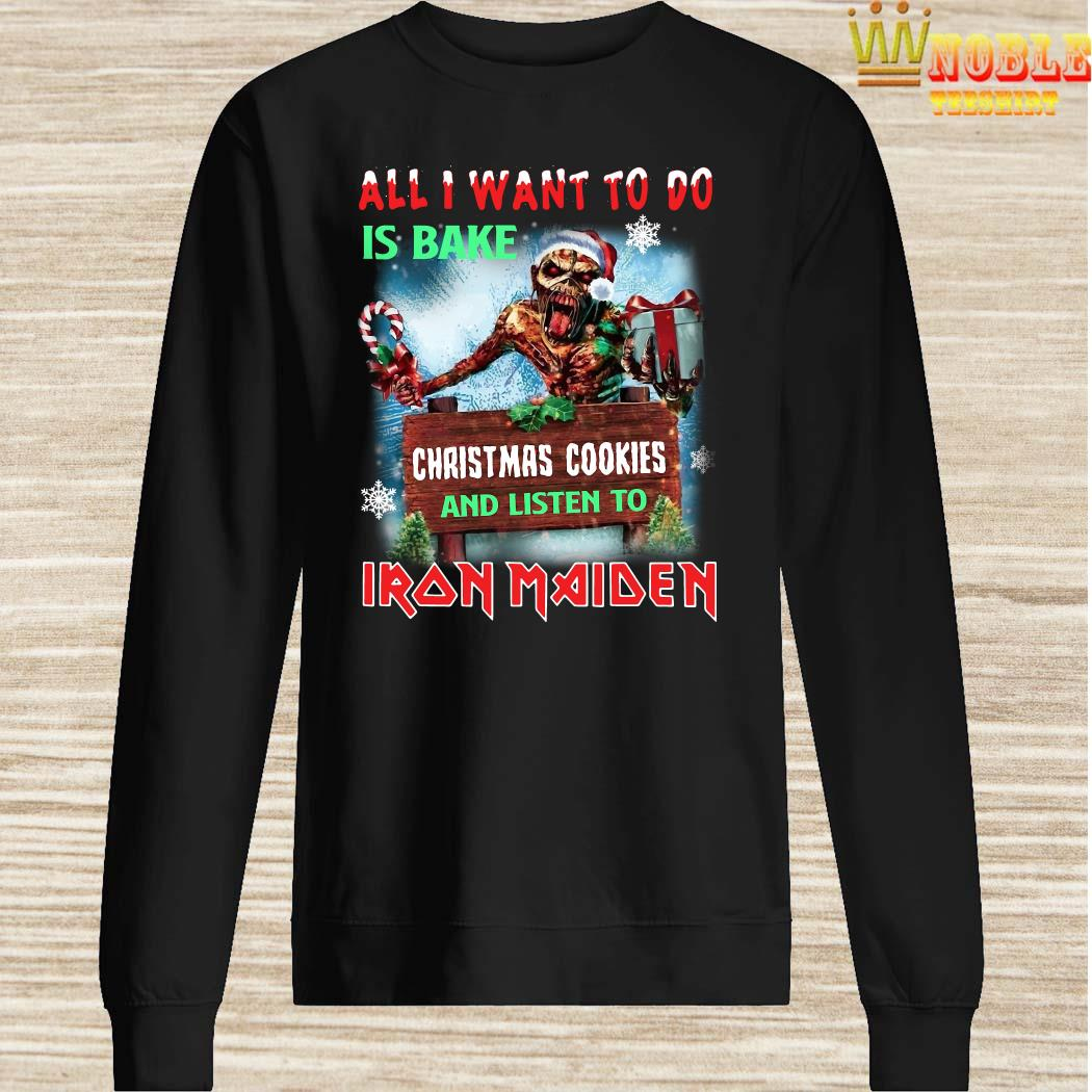 All I Want To Do Is Bake Christmas Cookies And Listen To Iron Maiden Sweater