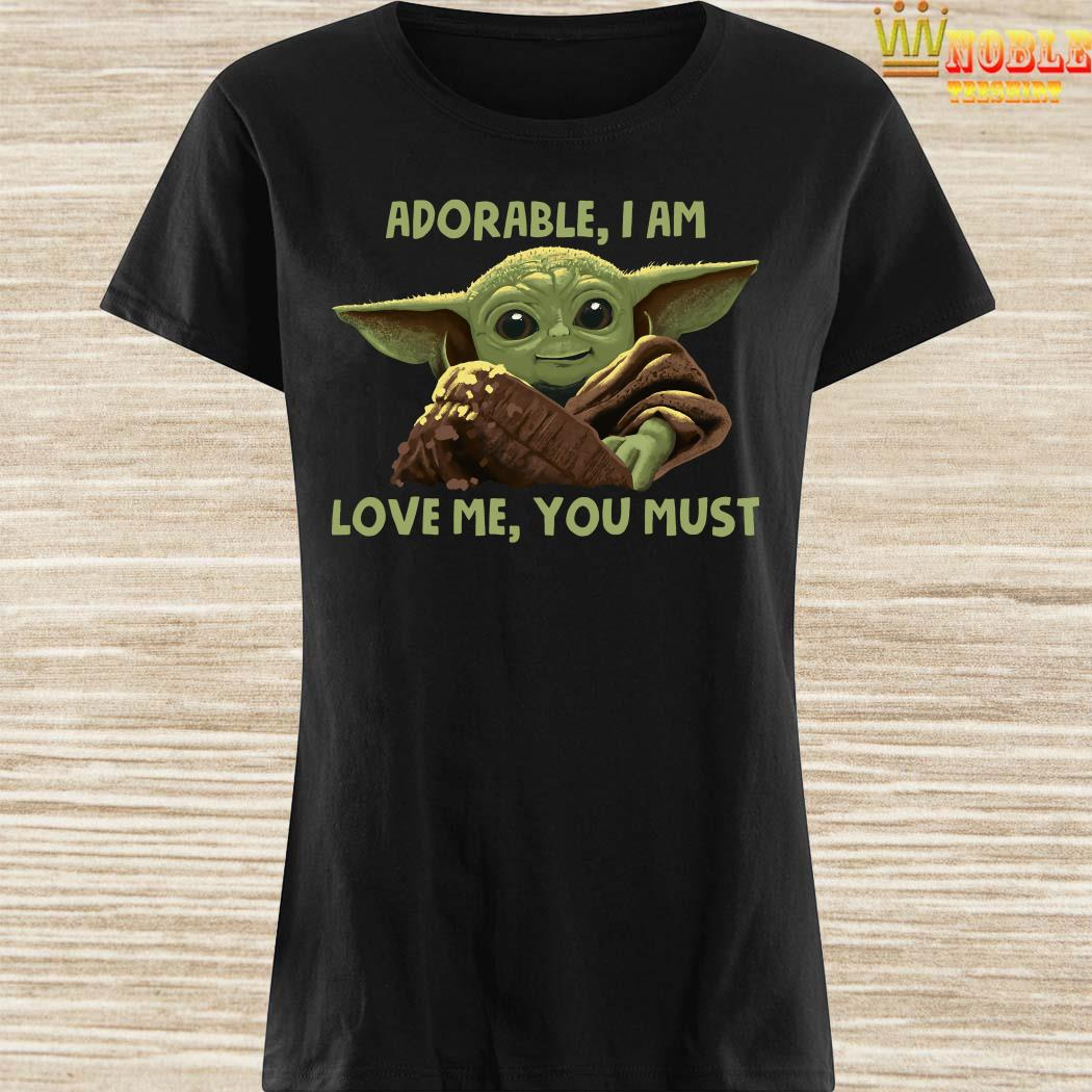 Baby Yoda Adorable I Am Love Me You Must Ladies Shirt