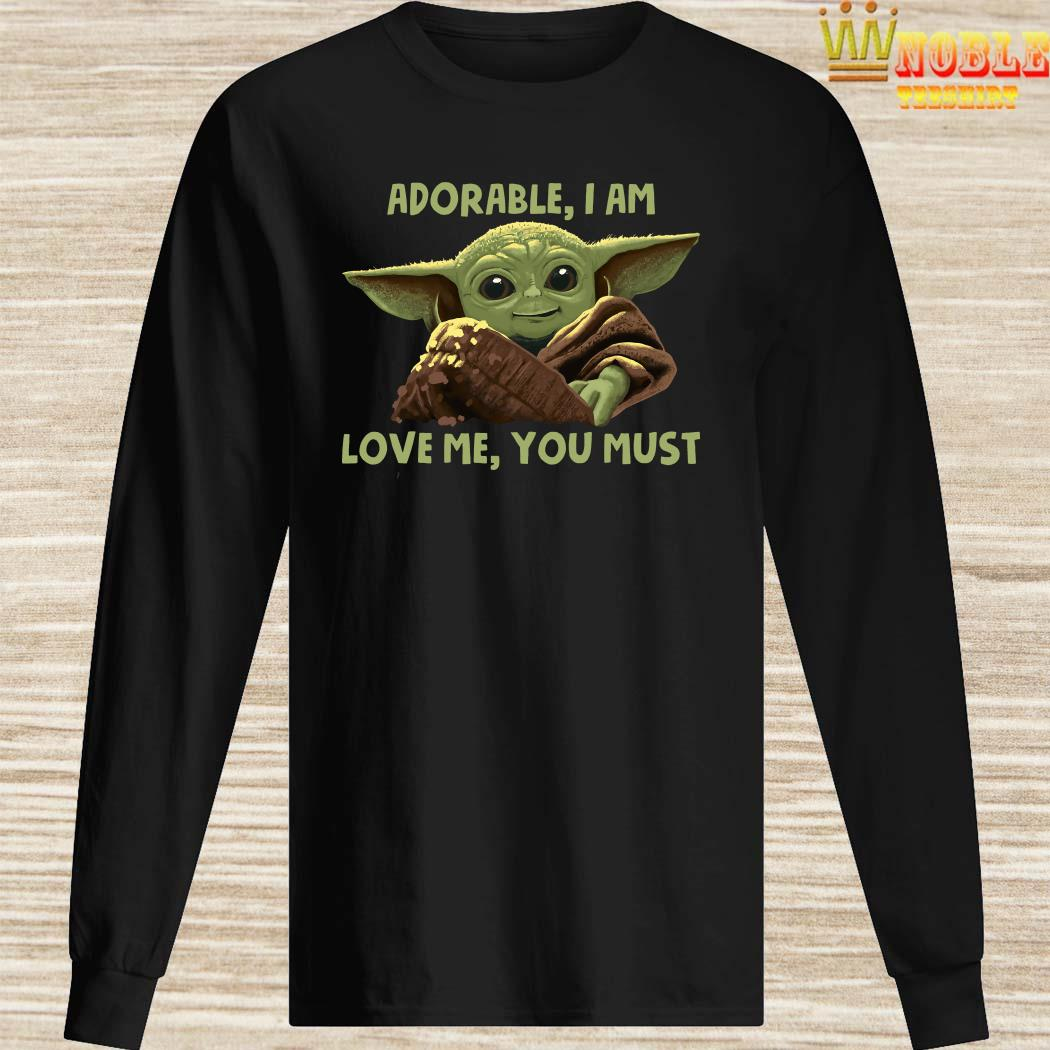 Baby Yoda Adorable I Am Love Me You Must Long Sleeved