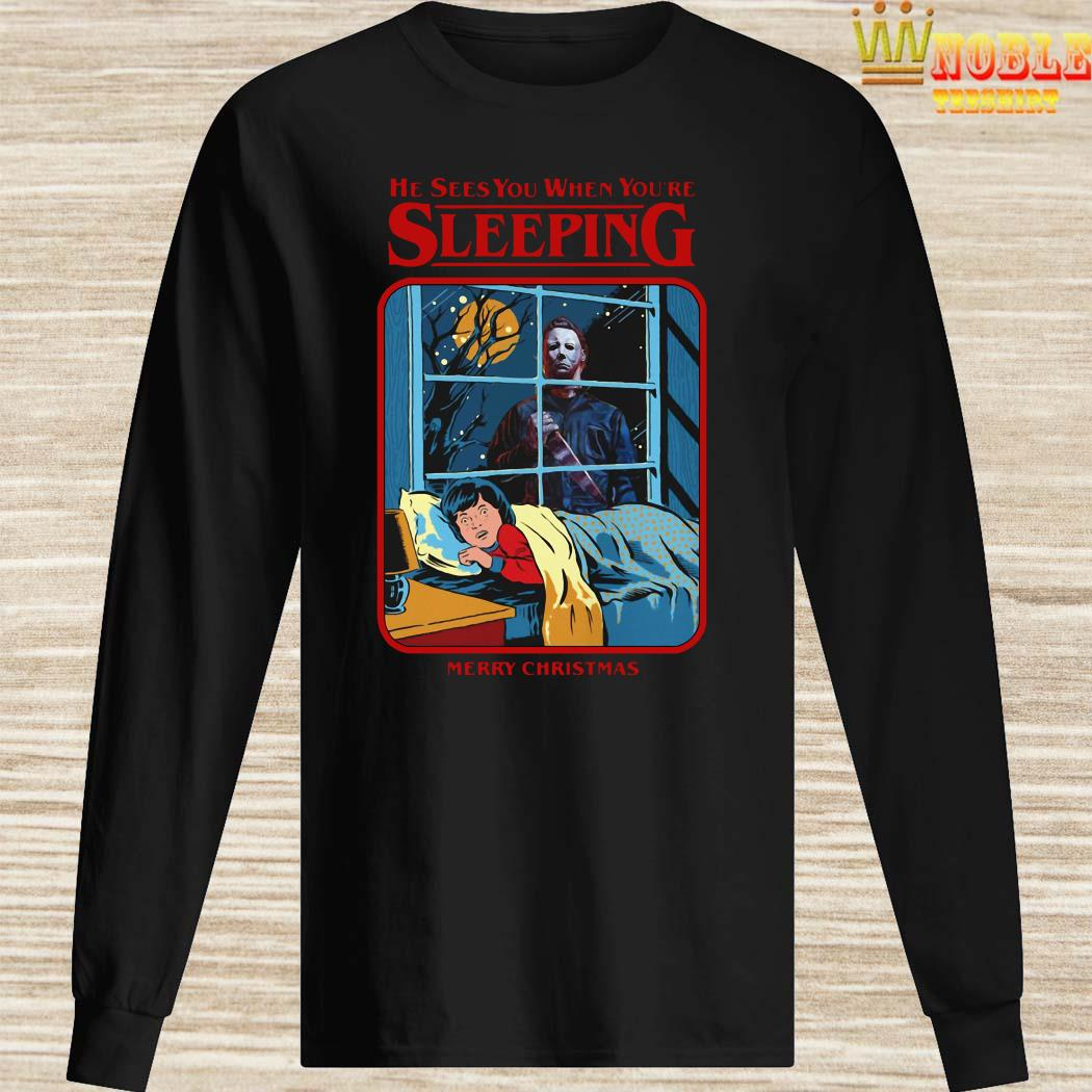 Michael Myers He Sees You When You're Sleeping Merry Christmas Long Sleeved