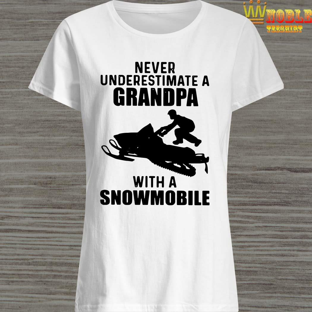 Never Underestimate A Grandpa With A Snowmobile Ladies Shirt