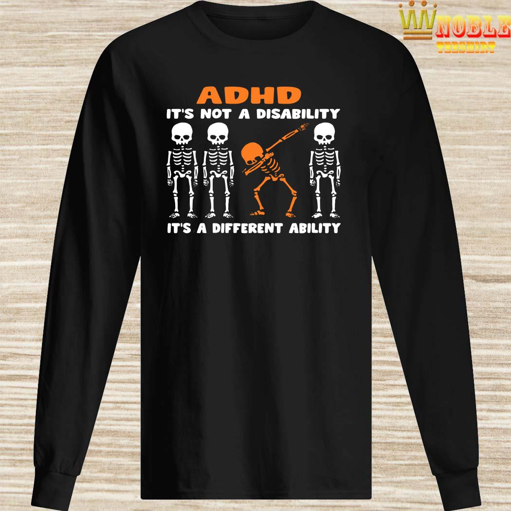 Skeleton ADHD It's Not Disability It's A Different Ability Long Sleeved