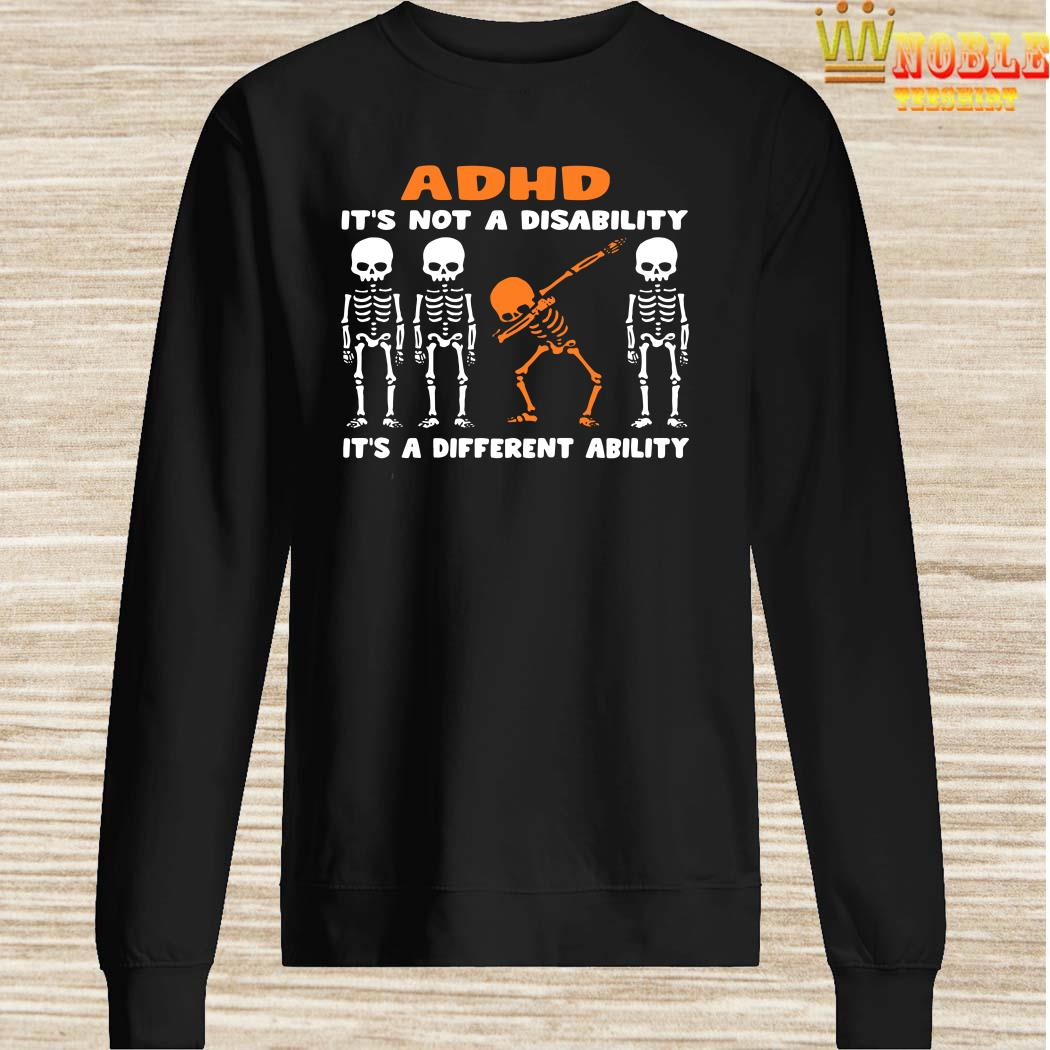 Skeleton ADHD It's Not Disability It's A Different Ability SweaterSkeleton ADHD It's Not Disability It's A Different Ability Sweater