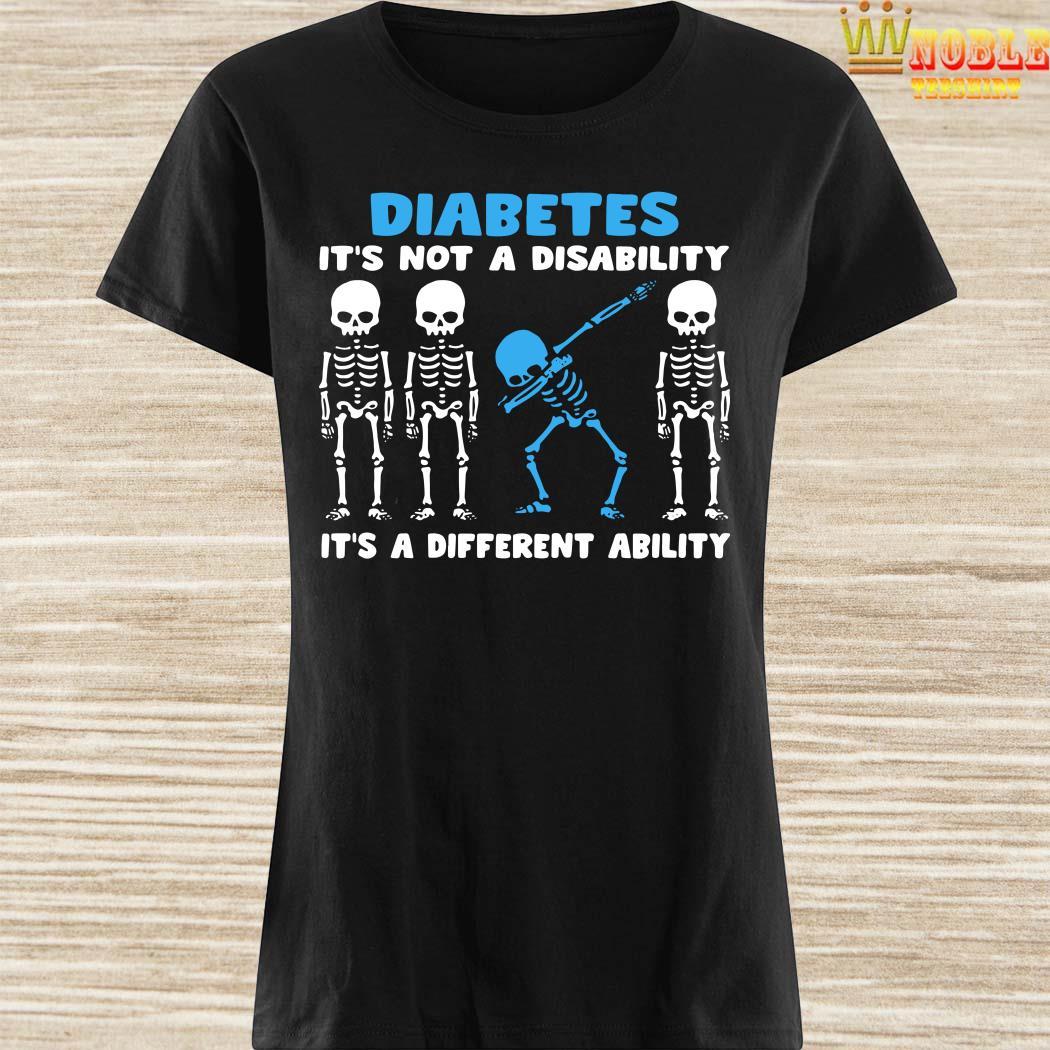 Skeleton Diabetes It's Not A Disability It's A Different Ability Ladies Shirt