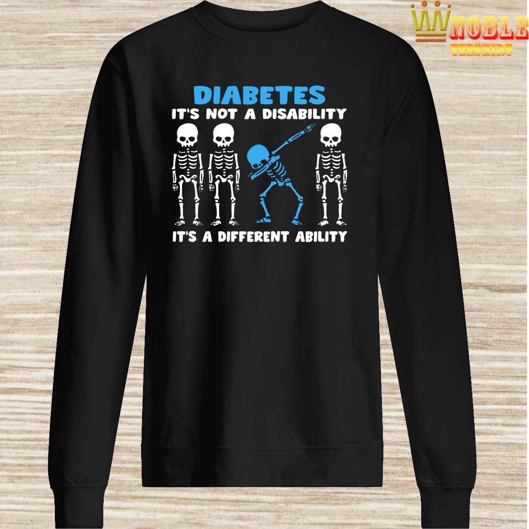 Skeleton Diabetes It's Not A Disability It's A Different AbilitySkeleton Diabetes It's Not A Disability It's A Different Ability Sweater Sweater