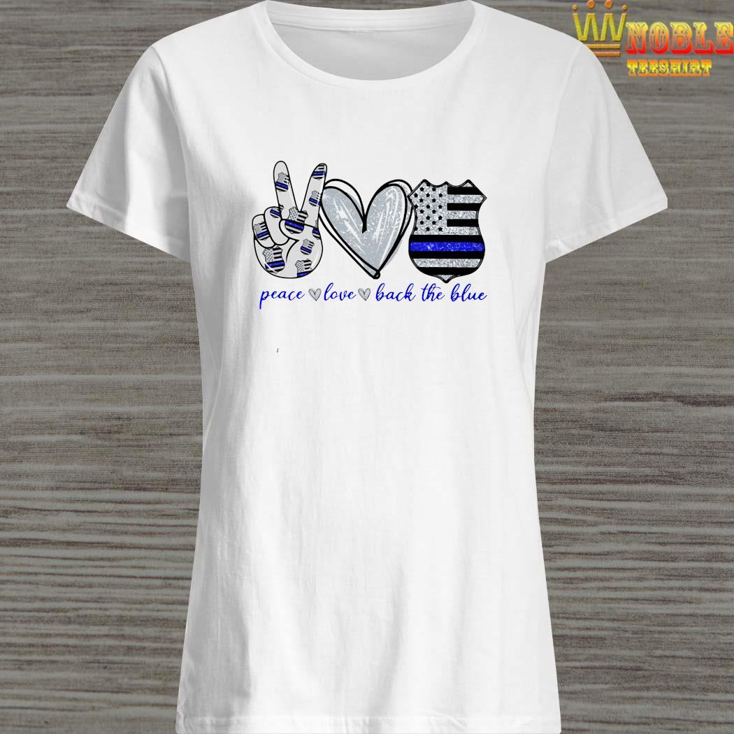 Peace Love Back The Blue Ladies Shirt