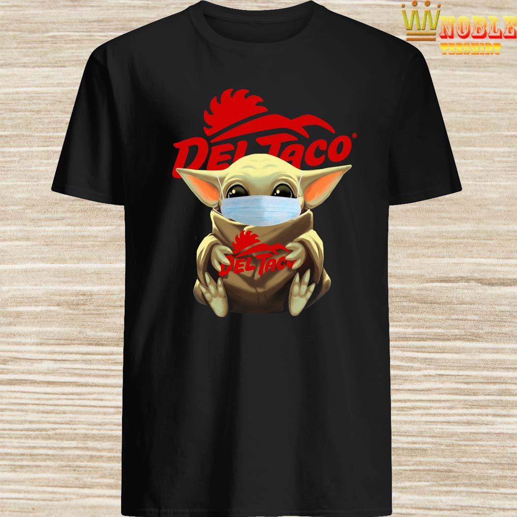 Baby Yoda Face Mask Hug Del Taco Shirt
