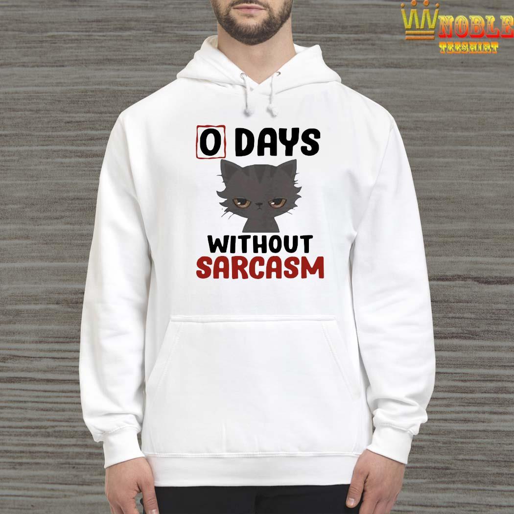 0 Days Without Sarcasm Cat Shirt Hoodie