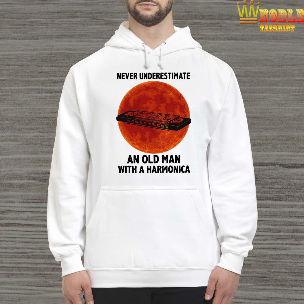 Never Underestimate An Old Man With A Harmonica Shirt Hoodie