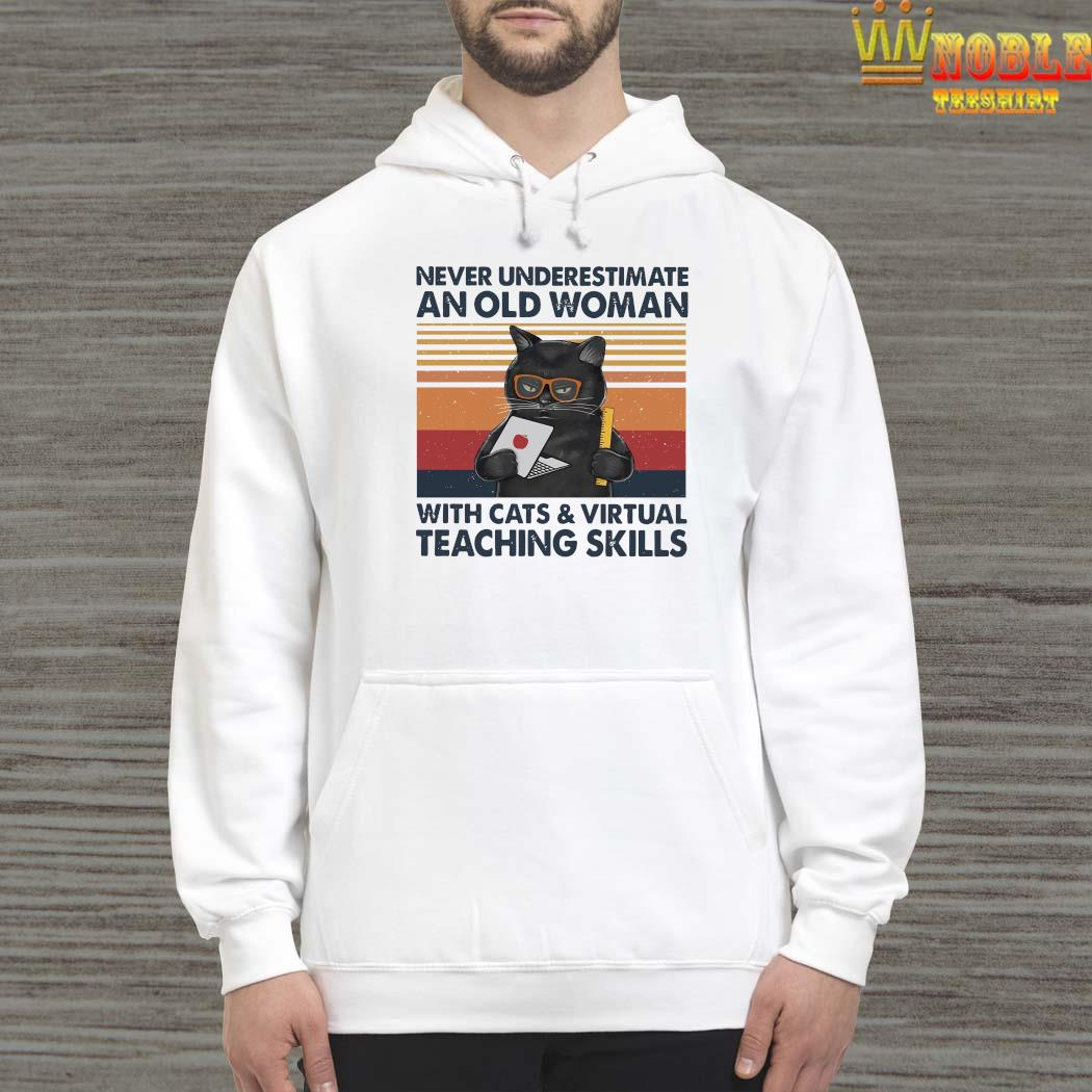 Never Underestimate An Old Woman With Cats Virtual Teaching Skills Shirt Hoodie