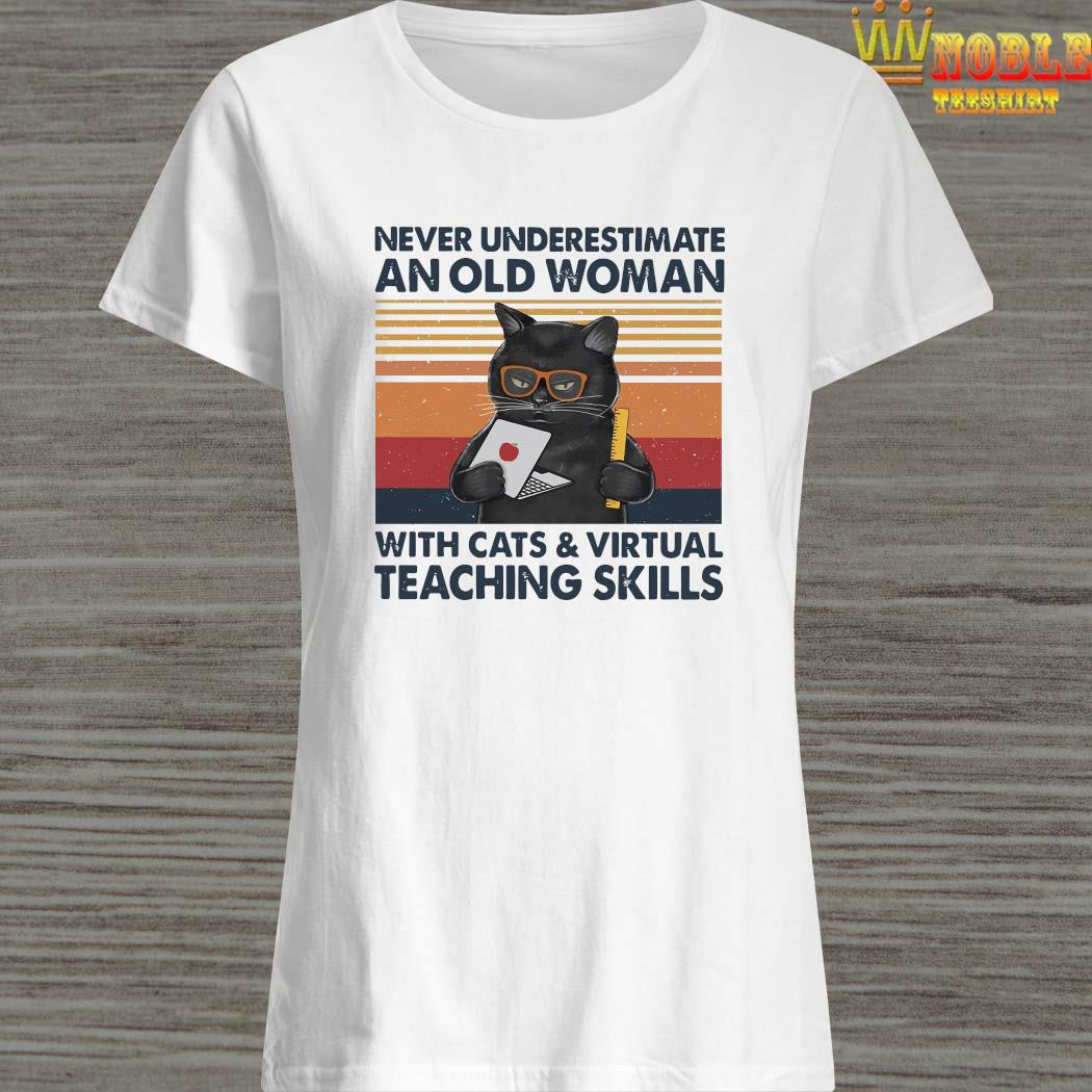 Never Underestimate An Old Woman With Cats Virtual Teaching Skills Shirt Ladies Shirt