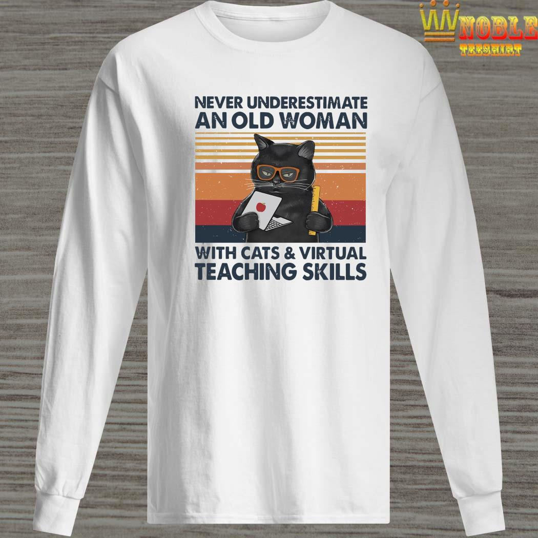 Never Underestimate An Old Woman With Cats Virtual Teaching Skills Shirt Long Sleeved