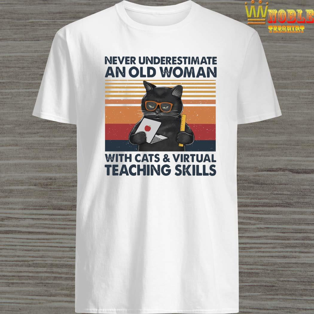 Never Underestimate An Old Woman With Cats Virtual Teaching Skills Shirt