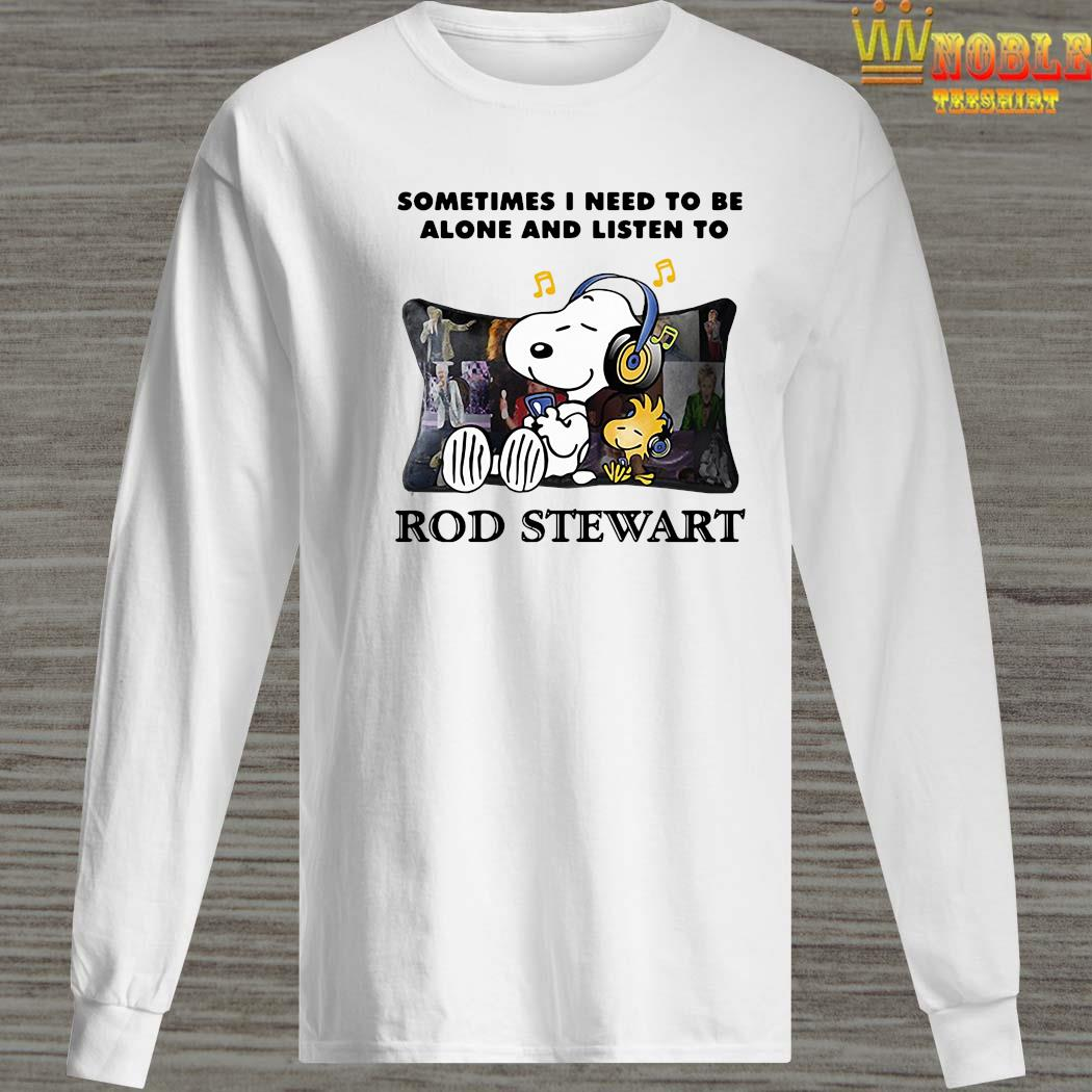 Snoopy And Woodstock Sometimes I Need To Be Alone And Listen To Rod Stewart Shirt Long Sleeved
