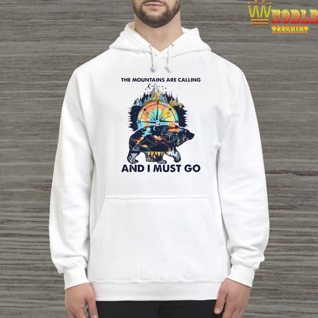 The Mountains Are Calling And I Must Go Shirt Hoodie