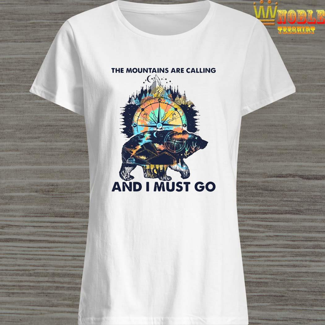 The Mountains Are Calling And I Must Go Shirt Ladies Shirt