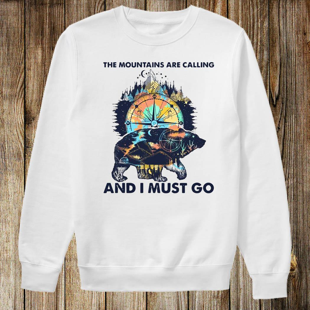 The Mountains Are Calling And I Must Go Shirt Sweatshirt