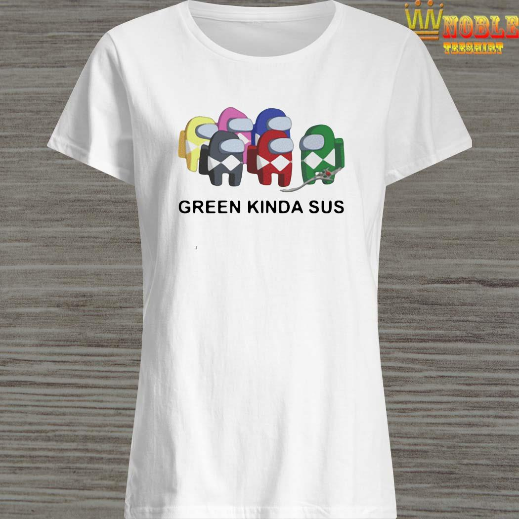 Among Us Green Kinda Sus Shirt Ladies Shirt