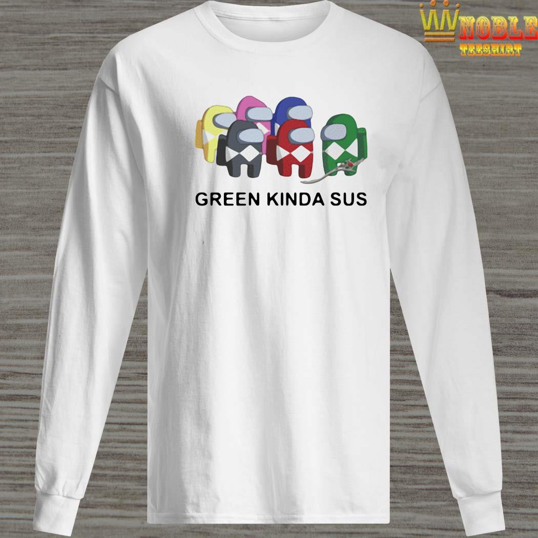 Among Us Green Kinda Sus Shirt Long Sleeved