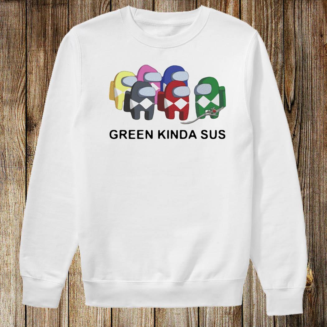Among Us Green Kinda Sus Shirt Sweatshirt