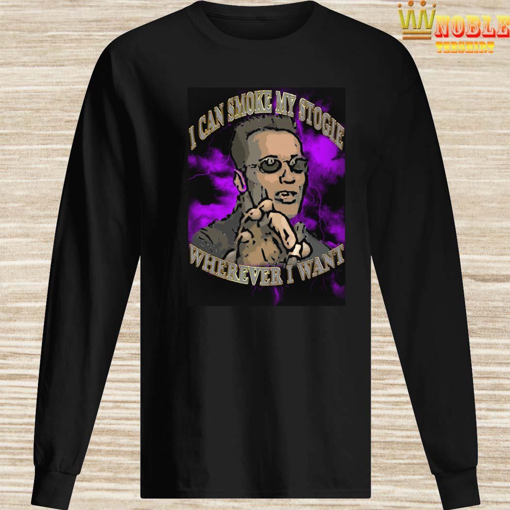 Arnold Schwarzenegger I Can Smoke My Stogie Wherever I Want Shirt Long Sleeved