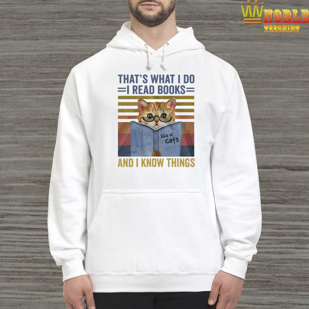 Cat That's What I Do I Read Books And I Know Things Shirt Hoodie