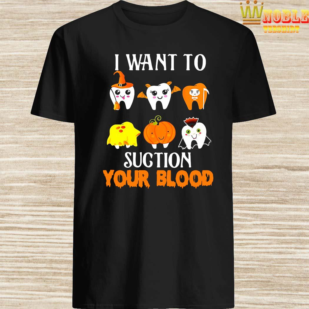 I Want To Suction Your Blood Tooth Dental Halloween Shirt