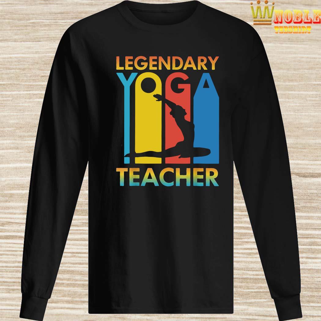 Legendary Yoga Teacher Shirt Long Sleeved