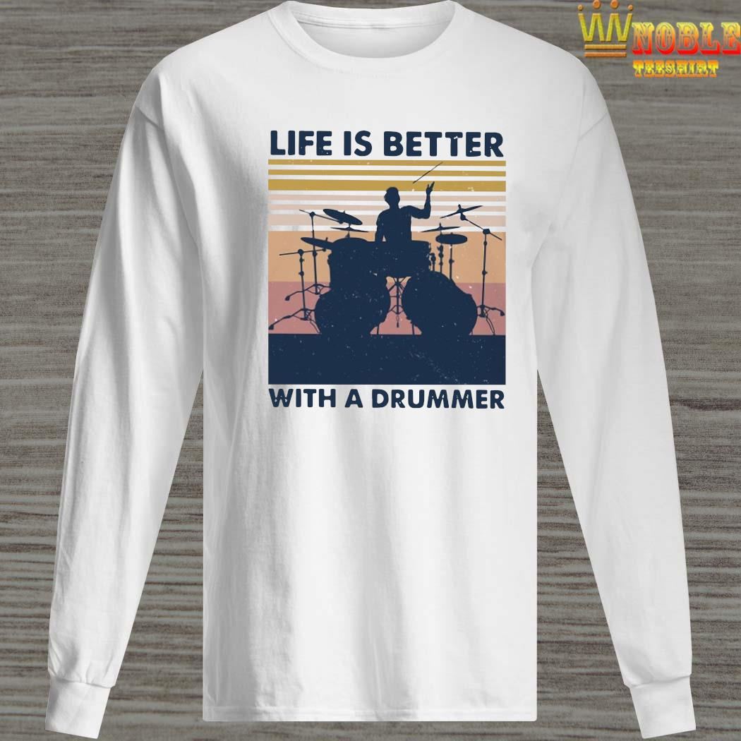 Life Is Better With A Drummer Vintage Shirt Long Sleeved