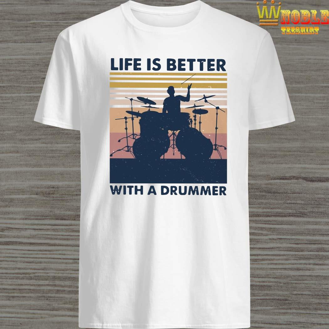 Life Is Better With A Drummer Vintage Shirt
