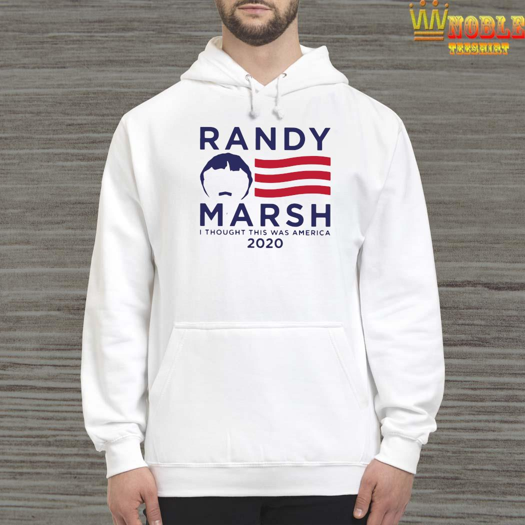 Randy Marsh I Thought This Was America 2020 Shirt Hoodie